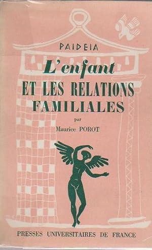 L'enfant et les relations familiales,: POROT Maurice,