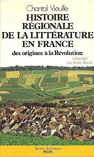 Histoire régionale de la littérature en France: VIEUILLE Chantal,