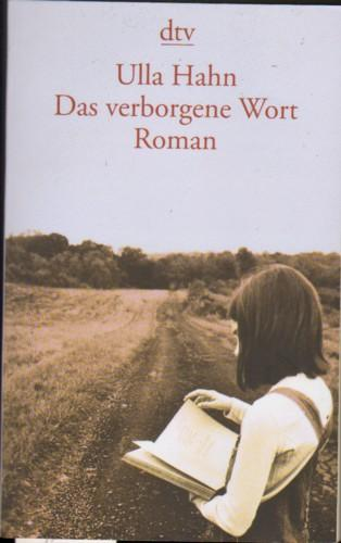 Das verborgene Wort. Roman.: Hahn, Ulla.