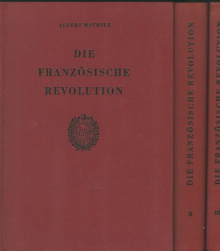 Die Französische Revolution. Band I.-III.: Mathiez, A./G.Lefebvre.