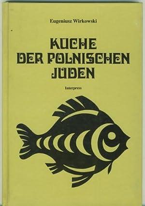 Die Küche der polnischen Juden.: Wirkowski, Eugeniusz.