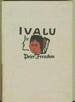 Ivalu. Ausstattung von Paul Urban (U-R-F-Kollektiv): Freuchen, Peter.
