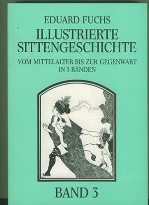 Illustrierte Sittengeschichte. Vom Mittelalter bis zur Gegenwart.: Fuchs, Eduard.