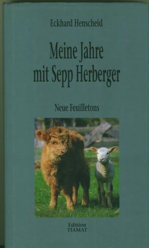 Meine Jahre mit Sepp Herberger. Neue Feuilletons.: Henscheid, Eckhard.
