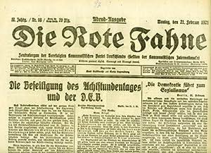 Zentralorgan dre Kommunistischen Partei Deutschlands. (Spartakusbund) Begründet: Die Rote Fahne.