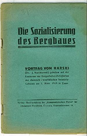 Die Sozialisierung des Bergbaues. Vortrag gehalten auf: Marchlewski, J. Dr.