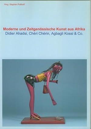 Moderne udn Zeitgenössische Kunst aus Afrika. Didier: Potthoff, Stephan.