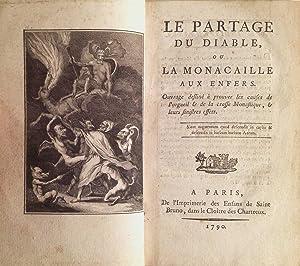 Le Partage du Diable, ou La Monacaille aux Enfers. Ouvrage destiné à prouver les causes de l ...