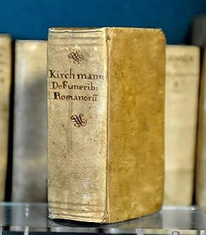 De Funeribus Romanorum Libri Quatuor Cum Appendice,: KIRSCHMANN [Johan]