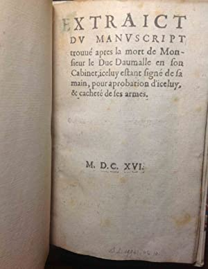 Extract du manuscrit trouvé apres la mort de Monsieur de Duc Daumalle en son Cabinet, iceluy...