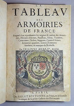 Le TABLEAU des ARMOIRIES de FRANCE suivit de L'ESTAT et COMPORTEMENT DES ARMES Auquel sont ...