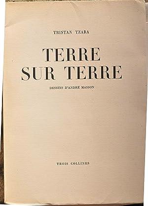 Terre sur terre. Dessins d'André Masson.: TZARA (Tristan).