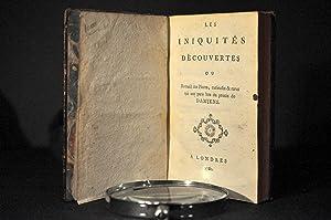 Les Iniquités découvertes ou Recueil des Pieces, curieuses & rares qui ont paru ...