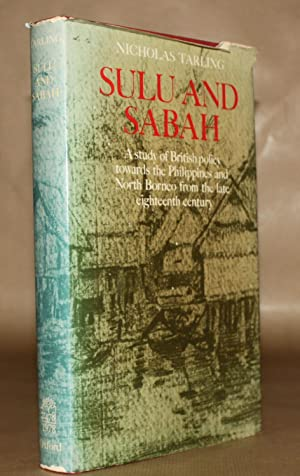 Sulu and Sabah. A study of British: Tarling, Nicholas.