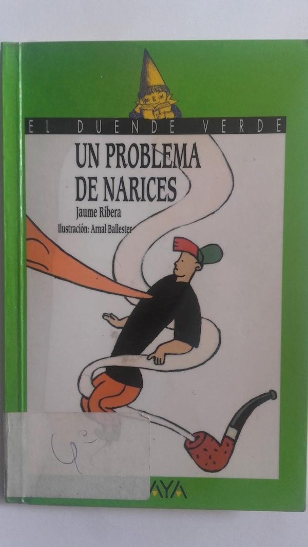 Un problema de narices - Jaume Ribera. Ilustración de Arnal Ballester.