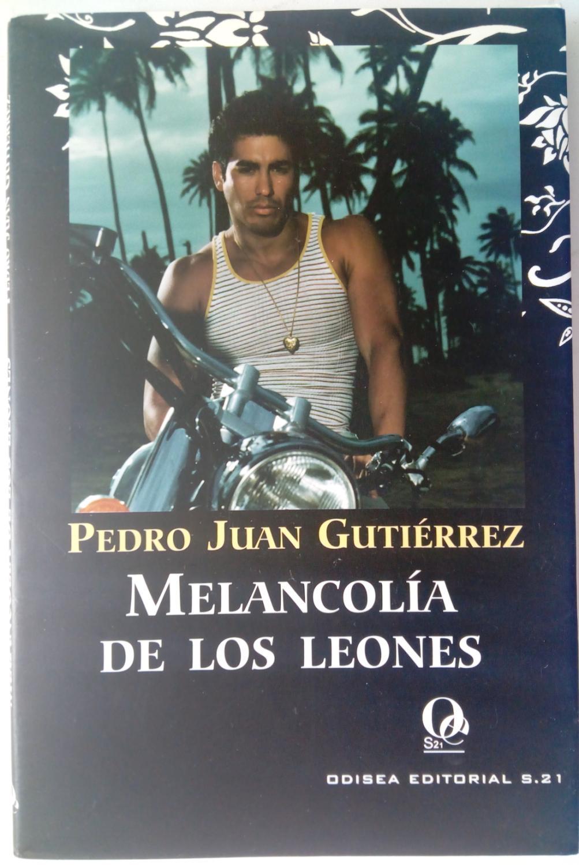 Melancolía de los leones - Pedro Juan Gutiérrez