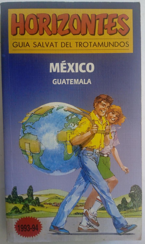 México Guatemala. Guía Salvat del trotamundos