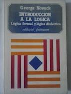 Introducción a la lógica. Lógica formal y: George Novack