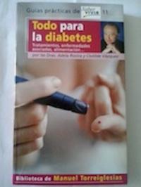 Todo para la diabetes. Tratamientos, enfermedades asociadas, alimentación?: Dra. Adela ...