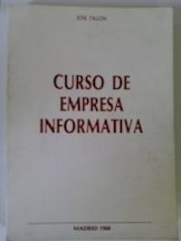 Curso de empresa informativa: José Tallón