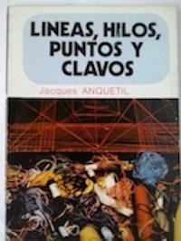 Líneas, hilos, puntos y clavos: Jacques Anquetil