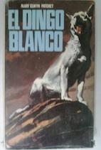 El dingo blanco: Mary Elwyn Patchet