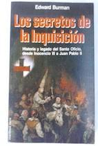 Los secretos de la Inquisición. Historia y: Edward Burman