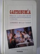 Gastronomía. Manual y guía para uso de yuppies y ejecutivos perplejos o incautos: ...