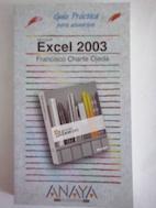 Guía práctica para usuarios de Excel 2003: Francisco Charte Ojeda
