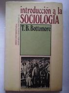 Introducción a la sociología: T.B. Bottomore