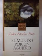 El mundo por un agujero: Carlos Sánchez Pinto