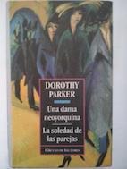 Una dama neoyorquina / La soledad de las parejas: Dorothy Parker