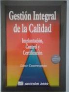 Gestión integral de la calidad. Implantación, control: Lluís Cuatrecasas