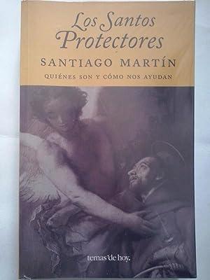 Los santos protectores. Quiénes son y cómo: Santiago Martín