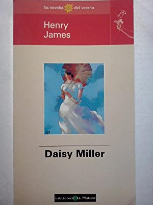 """henry james daisy miller essays Below you will find five outstanding thesis statements for """"daisy miller"""" by henry james that can be used as essay starters or paper topics."""