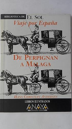Viaje por España. De Perpignan a Málaga: Hans Christian Andersen