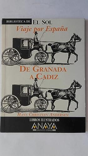 Viaje por España. De Granada a Cádiz: Hans Christian Andersen