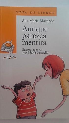Aunque parezca mentira: Ana María Machado.