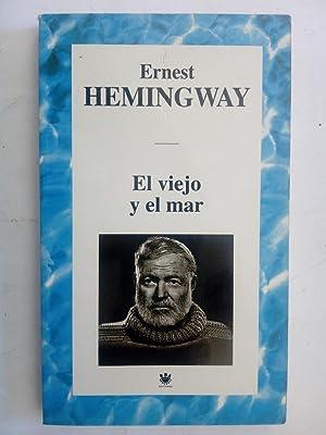 El viejo y el mar / Las: Ernest Hemingway