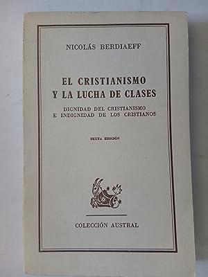 El cristianismo y la lucha de clases.: Nicolas Berdiaeff