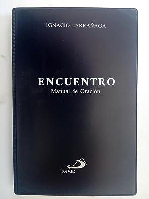 Encuentro: manual de oración: Ignacio Larrañaga