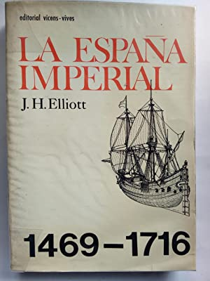 La España imperial 1469-1716: J.H. Elliott
