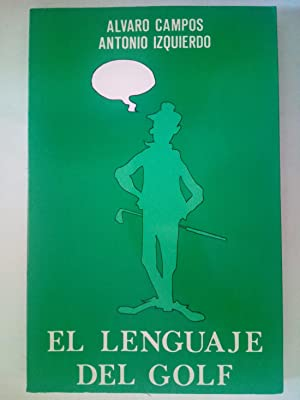 El lenguaje del golf: Álvaro Campos y