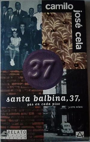 Santa Balbina, 37, gas en cada piso: Camilo José Cela