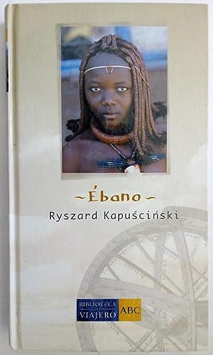 Ébano: Ryszard Kapuscinski