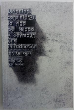 Levantad carpinteros la viga del tejado /: J.D. Salinger