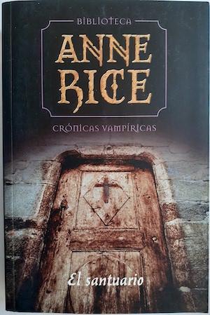 Crónicas vampíricas IX. El santuario: Anne Rice