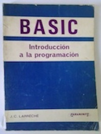 Basic. Introducción a la programación: J. C. Larreche