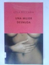 Una mujer desnuda: Lola Beccaria