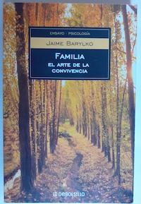 Familia. El arte de la convivencia: Jaime Barylko